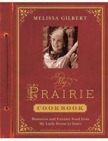 My Prairie Cookbook By Little House On The Prairie's Melissa Gilbert on Sale