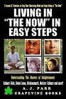 Living in  The Now  in Easy Steps: Understanding the Masters of Enlightenment, Eckhart Tolle, Dalai Lama, Krishnamurti and More! by A J Parr (Paperback / softback, 2016)