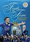 Of Fossils & Foxes: The Official, Definitive History of Leicester City Football Club by Dave Smith, Paul Taylor (Paperback, 2016)