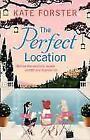 The Perfect Location von Kate Forster (2012, Taschenbuch)
