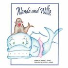 Wanda and Willie 9781607034469 by Brenda Schultz Paperback &h