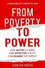 From Poverty to Power: How Active Citizens and Effective States Can Change the W