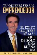 Tu Quieres Ser un Emprendedor: Tu Quieres Ser un Emprendedor : El éxito...