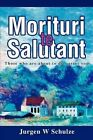 Morituri Te Salutant: Those Who Are about to Die, Greet You by Writers Club Press (Paperback / softback, 2003)