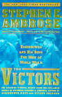 The Victors: Eisenhower and His Boys - The Men of WWII by Stephen E. Ambrose (Paperback, 1999)