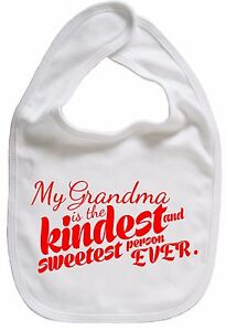 Grandmother-Baby-Bib-034-My-Grandma-is-the-kindest-sweetest-person-EVER-034-Gran-Gift