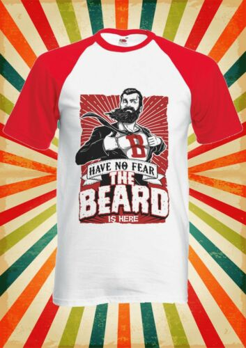 Have No Fear The Beard is Here Men Women Long Short Sleeve Baseball T Shirt 1513