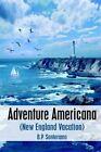 Adventure Americana B P Santeramo Authorhouse Hardback 9781418432287