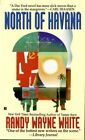 North of Havana by Randy Wayne White (Paperback)