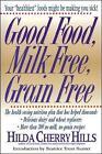Good Food, Milk-Free, Grain-Free by Hilda Cherry Hills (Paperback, 1980)