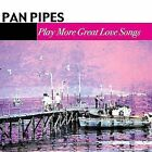Play More Great Love Songs by Panpipes (CD, Nov-2003, Fabulous (USA))