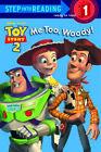 Me Too, Woody! by Heidi Kilgras (Hardback, 2002)