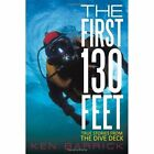 The First 130 Feet: True Stories from the Dive Deck by Ken Barrick (Paperback / softback, 2011)