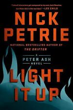 A Peter Ash Novel: Light It Up 3 by Nick Petrie (2018, Hardcover)