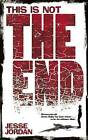 This is Not the End by Jesse Jordan (Paperback, 2016)