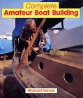 Complete Amateur Boat Building by Michael Verney (Hardback, 1991)