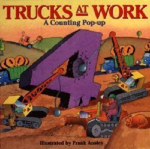 Trucks At Work A Counting Pop Up by Ansley, Frank
