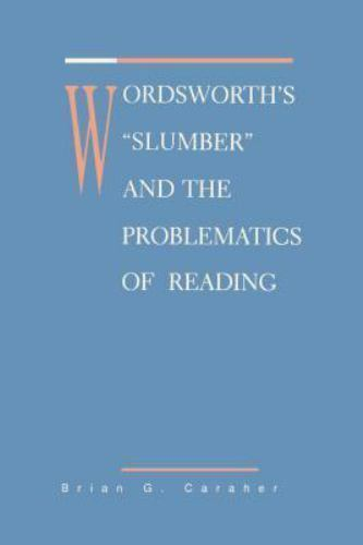 Wordsworth's Slumber and the Problematics of Reading, Caraher, Brian, Very Good