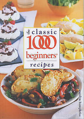 """AS NEW"" Classic 1000 Beginners' Recipes (Classic Recipes), Humphries, Carolyn,"
