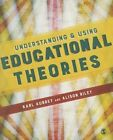 Understanding and Using Educational Theories by Karl Aubrey, Alison Riley (Hardback, 2015)