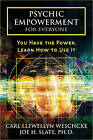 Psychic Empowerment for Everyone: You Have the Power, Learn How to Use it by Carl Llewellyn Weschke, Joe H. Slate (Paperback, 2009)