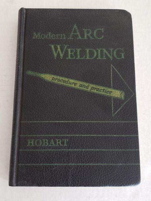 Modern Arc Welding Procedure and Practice Hobart Hardcover ...