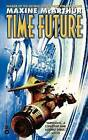 Time Future by Maxine McArthur (Paperback, 2001)