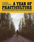 A Year of Practiculture: Recipes for living, growing, hunting and cooking with the seasons by Rohan Anderson (Hardback, 2015)