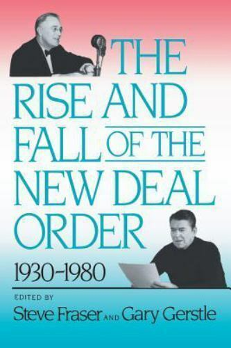 The Rise and Fall of the New Deal Order, 1930-1980 by