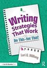 Writing Strategies That Work: Do This--Not That by Lori G. Wilfong (Paperback, 2015)