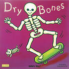 Dry Bones by Child's Play International Ltd (Board book, 2007)