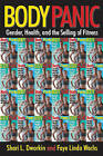 Body Panic: Gender, Health, and the Selling of Fitness by Faye Linda Wachs, Shari L. Dworkin (Hardback, 2009)