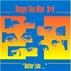 Happy the Man - 3rd (Better Late.../Live Recording, 1999)