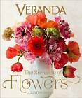 Veranda the Romance of Flowers by Clinton Smith (Hardback, 2015)