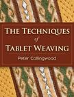 The Techniques of Tablet Weaving by Peter Collingwood (Paperback / softback, 2015)