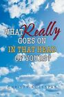 What Really Goes On In That Head of Yours? by Christy Koleszar (Paperback, 2013)