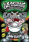 El Capitan Calzoncillos y El Diabolico Desquite del Inodoro-Turbotron 2000: (Spanish Language Edition of Captain Underpants and the Tyrannical Retaliation of the Turbo Toilet 2000) by Dav Pilkey (Paperback / softback, 2014)