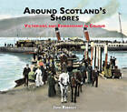 Around Scotland's Shores: Victorians and Edwardians in Colour by John Hannavy (Paperback, 2009)
