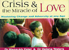 Crisis and the Miracle of Love by Hansukh Patel, Helena Waters (Paperback, 1997)