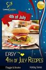 Easy 4th of July Recipes by Maggie and Brooke (Paperback / softback, 2013)
