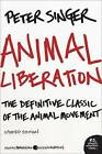 Animal Liberation: The Definitive Classic of the Animal Movement by Decamp Professor of Bioethics Peter Singer (Paperback / softback)