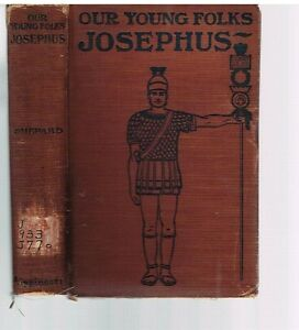 Our-Young-Folks-039-Josephus-by-William-Shepard-1900-Rare-Antique-Book