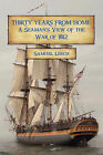 Thirty Years from Home: A Seaman's View of the War of 1812 by Samuel Leech (Paperback, 2008)