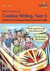 Brilliant Activities for Creative Writing, Year 6: Activities for Developing Writing Composition Skills by Irene Yates (Paperback, 2014)