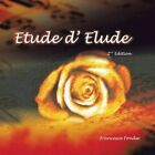 Etude D' Elude Memoirs in Poems and Prose 9781481769662 by Francesca Fondse