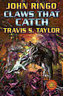 Claws That Catch by Travis S. Taylor, John Ringo (Hardback, 2008)