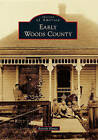 Early Woods County by Beverly Kinzie (Paperback / softback, 2011)