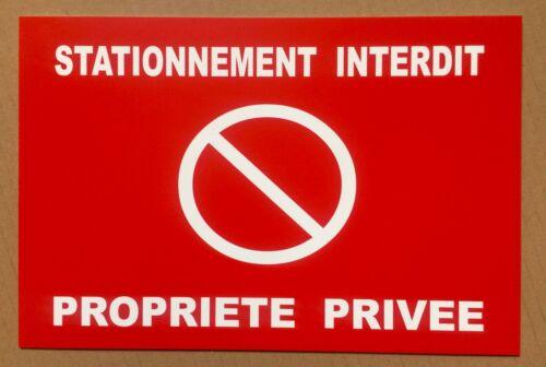 """panneau /""""STATIONNEMENT INTERDIT PROPRIETE PRIVEE/"""" signalétique"""