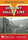 Sirhowy Valley Line: Newport to Nantybwch by Vic Mitchell, Dave Edge, Keith Smith (Hardback, 2007)
