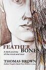 Featherbones by Thomas Brown (Paperback, 2016)